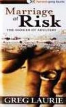 9781932778205: Marriage at Risk: The Danger of Adultery