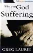 Why Does God Allow Suffering?: Laurie, Greg