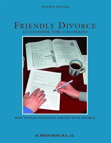 9781932779547: Friendly Divorce Guidebook for Colorado: How to Plan, Negotiate and File Your Divorce, 7th Edition