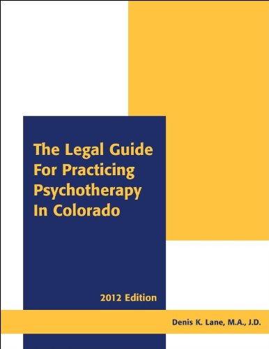 9781932779752: The Legal Guide for Practicing Psychotherapy in Colorado 2012