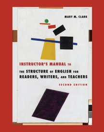 The Structure of English For Readers, Writers, and Teachers, Second Edition: Mary M. Clark