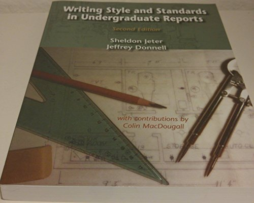 Writing Style and Standards in Undergraduate Reports,: Sheldon Jeter, Jeffrey