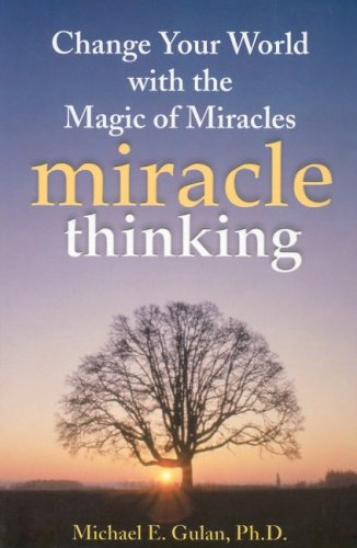 9781932783001: Miracle Thinking: Change Your World with the Magic of Miracles