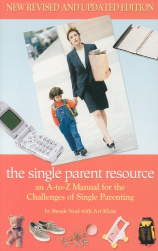 9781932783254: The Single Parent Resource: An A-to-Z Manual for the Challenges of Single Parenting