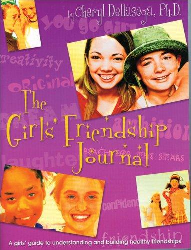 The Girl's Friendship Journal: A Guide to Relationshps: Dellasega PH.D., Cheryl