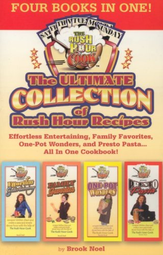 The Ultimate Rush Hour Recipe Collection: Effortless Entertaining, Family Favorites, One-Pot ...