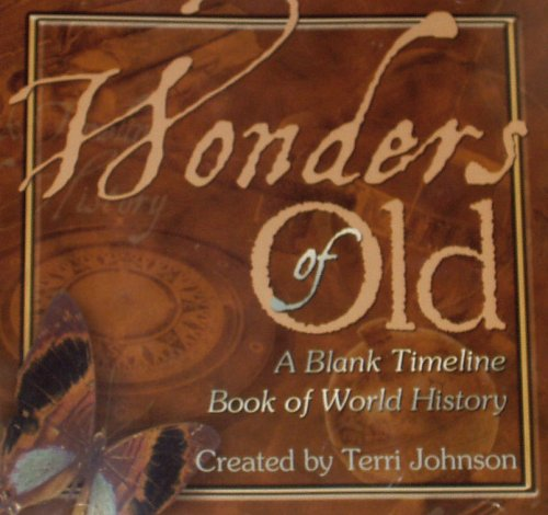 9781932786156: Wonders of Old: A Blank Timeline of World History