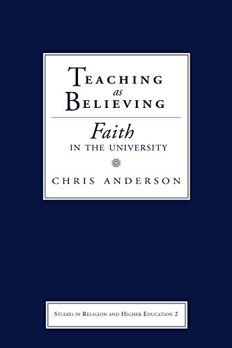 9781932792034: Teaching As Believing: Faith in the University (Studies in Religion and Higher Education)