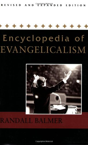 9781932792041: Encyclopedia of Evangelicalism: Revised and Expanded Edition