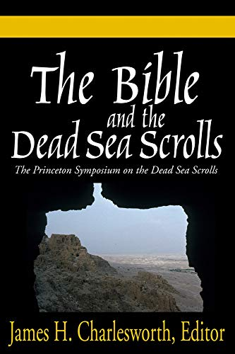 The Bible and the Dead Sea Scrolls: Volumes 1-3: Charlesworth, James H.