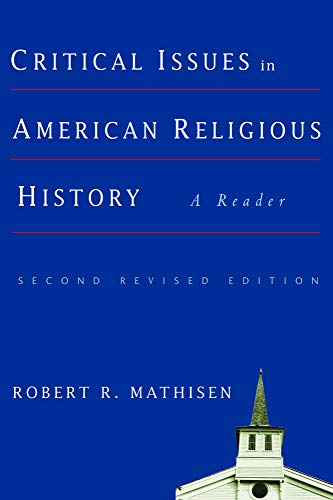 Critical Issues in American Religious History: A Reader (Paperback): Robert R. Mathisen