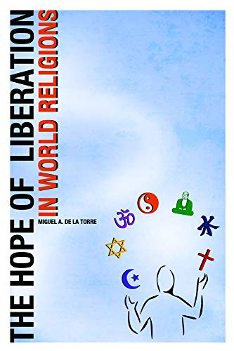 9781932792508: The Hope of Liberation in World Religions