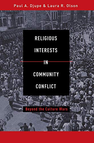 Religious Interest in Community Conflict: Beyond the: Djupe, Paul A./