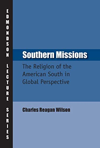 9781932792676: Southern Missions: The Religion of the American South in Global Perspective (Charles Edmondson Historical Lectures)