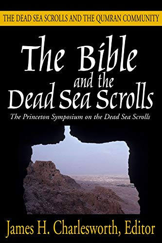 9781932792768: The Bible and the Dead Sea Scrolls: Volume 2, The Dead Sea Scrolls and the Quamran Community (The Princeton Symposium on the Dead Sea Scrolls)