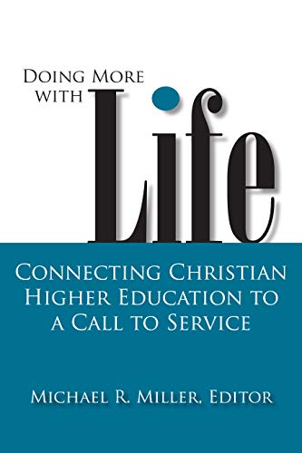 9781932792805: Doing More with Life: Connecting Christian Higher Education to a Call to Service (Studies in Religion and Higher Education)
