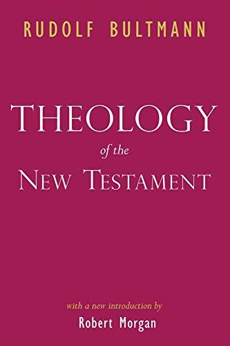 Theology of the New Testament: Rudolf Bultmann