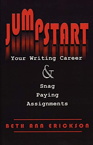 9781932794144: Jumpstart Your Writing Career And Snag Paying Assignments