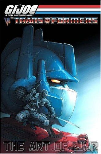 9781932796643: G.I. Joe Vs. The Transformers Volume 3: The Art Of War: Art of War v. 3