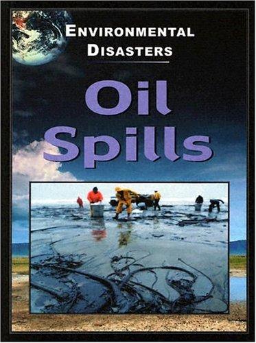 Oil Spills (Environmental Disasters): Jane Walker