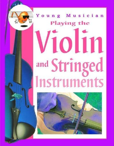 9781932799613: Playing the Violin and Stringed Instruments (Young Musician)