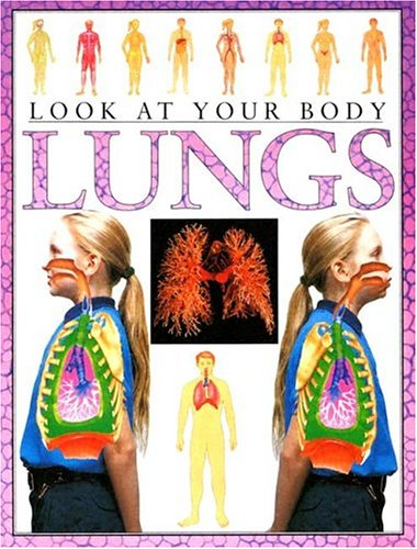 9781932799743: Look at Your Body: Lungs