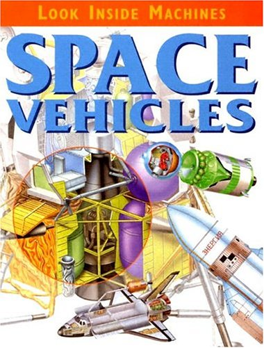 9781932799781: Space Vehicles (Look Inside Machines)