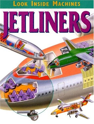 9781932799828: Jetliners (Look Inside Machines)