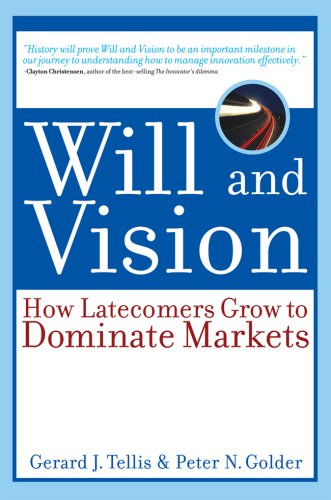 9781932800258: Will and Vision: How Latecomers Grow to Dominate Markets