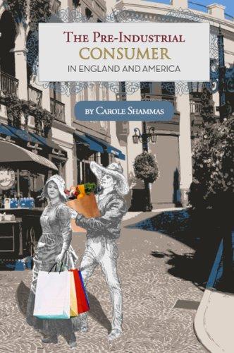 The Pre-Industrial Consumer in England and America: Carole Shammas