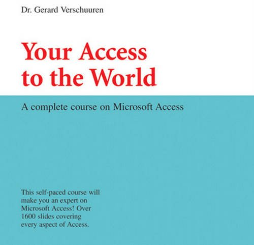 9781932802030: Your Access to the World: A Complete Course on Microsoft Access (Visual Training series)
