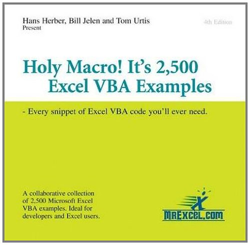 Holy Macro! It's 2,500 Excel VBA Examples: Every Snippet of Excel VBA Code You'll Ever Need (1932802185) by Bill Jelen; Hans Herber; Tom Urtis
