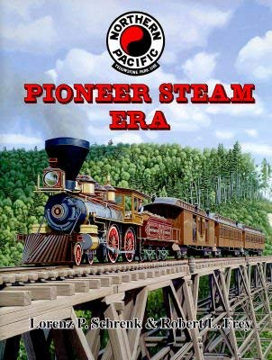 9781932804096: Northern Pacific Pioneer Steam Era