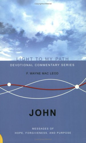 9781932805000: John: Messages of Hope, Forgiveness and Purpose (Light to My Path) (Light To My Path)
