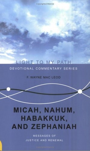 9781932805024: Micah, Nahum, Habakkuk, and Zephaniah: Messages of Justice and Renewal (Light to My Path) (Light To My Path)