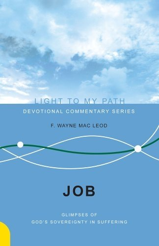 9781932805451: Job: Glimpses of God's Sovereignty in Suffering (Light to My Path)