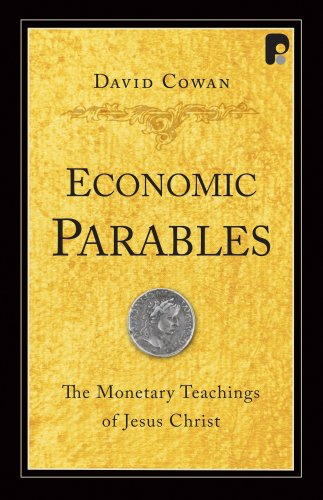 9781932805727: Economic Parables: The Monetary Teachings of Jesus Christ