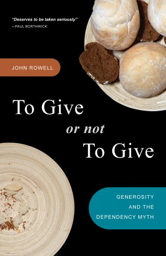 9781932805864: To Give or Not to Give: Rethinking Dependency, Restoring Generosity, and Redefining Sustainability