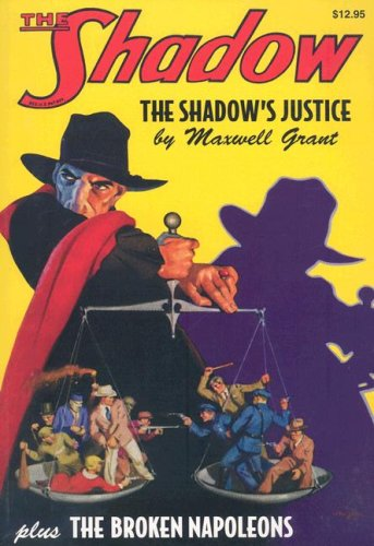 The Shadow's Justice: Volume 6 (Shadow (Nostalgia Ventures)) (193280658X) by Walter B. Gibson; Anthony Tollin; Tom Roberts