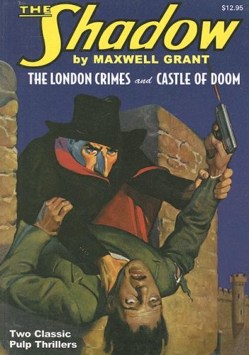 The London Crimes and Castle of Doom (Shadow (Nostalgia Ventures)) (193280661X) by Maxwell Grant; Walter B. Gibson
