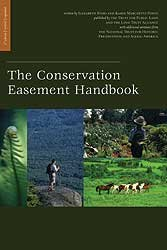 The Conservation Easement Handbook (with CD): Byers, Elizabeth; Marchetti
