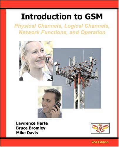 9781932813012: Introduction to GSM: Physical Channels, Logical Channels, Network Functions, and Operation
