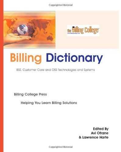 9781932813388: Billing Dictionary, BSS, Customer Care and OSS Technologies and Systems