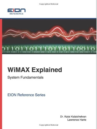 Wimax Explained; System Fundamentals (Eion Reference): Lawrence Harte, Kalai Kalaichelvan