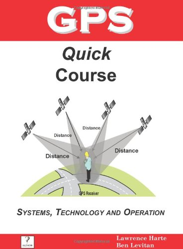 9781932813708: GPS Quick Course; Technology, Systems and Operation