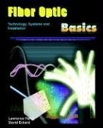 9781932813869: Fiber Optic Basics; Technology, Systems and Installation