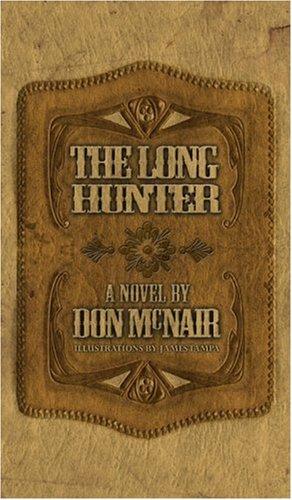 9781932815511: The Long Hunter