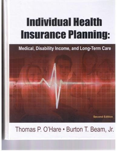 9781932819977: Individual Health Insurance Planning: Medical, Disability Income, and Long-Term Care