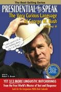 9781932820157: Presidential (Mis) Speak : The Very Curious Language of George W. Bush (v. 4)
