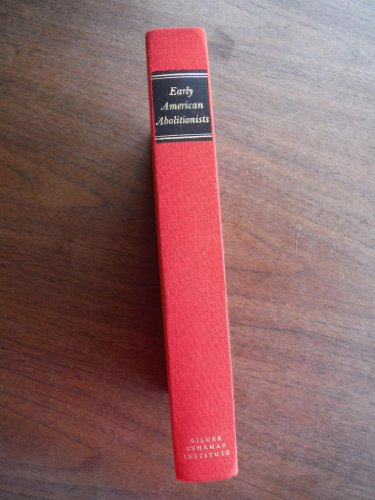 Early American Abolitionists; A Collection of Anti-Slavery Writings 1760-1820